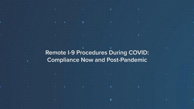 remote_i-9_procedures_during_covid_compliance_now_and_post-pandemic_mobilityminute