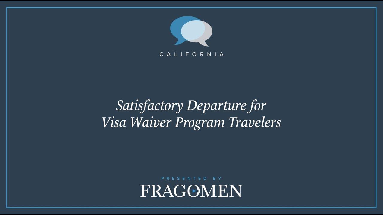 satisfactory_departure_for_visa_waiver_program_travelers_the_immigration_conversation