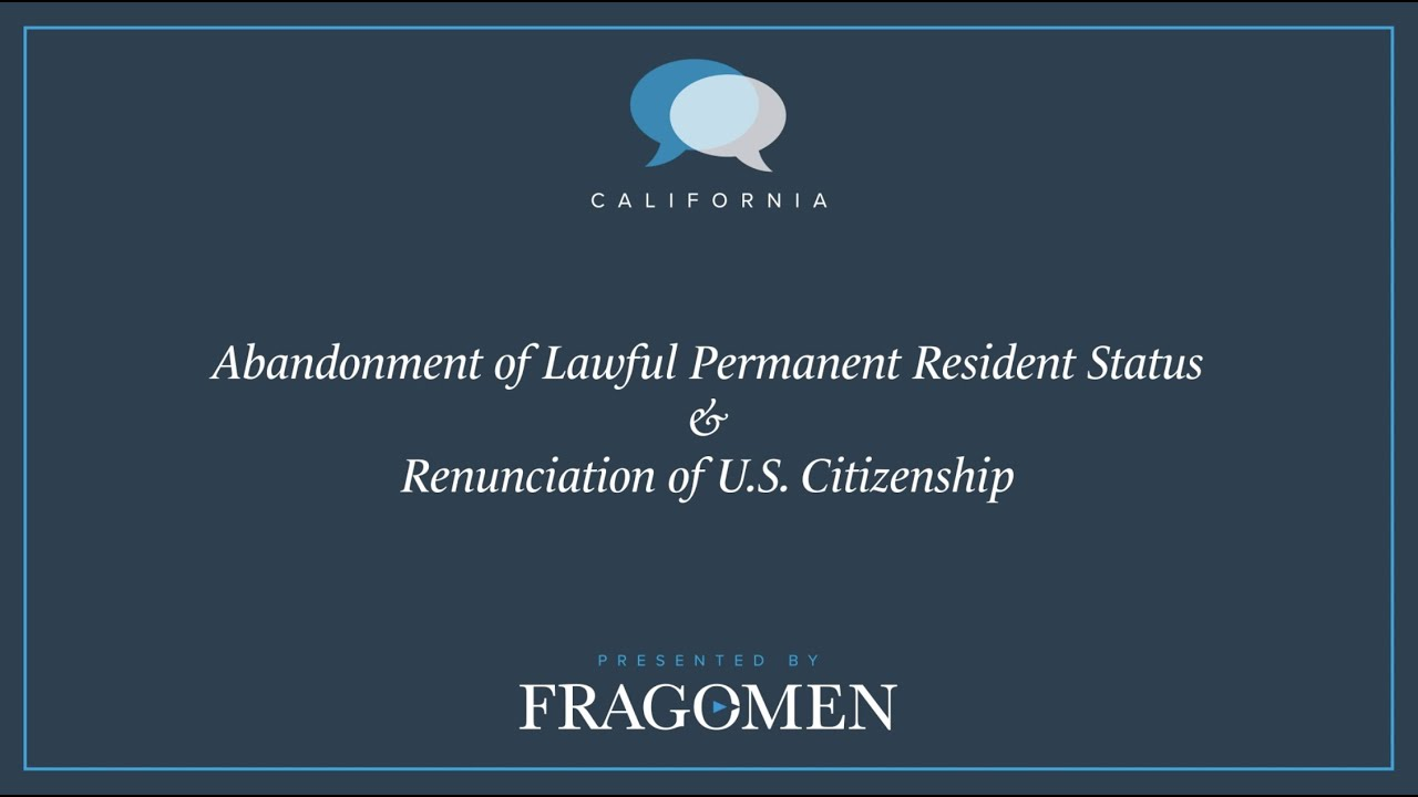 abandonment_of_lpr_status_renunciation_of_u.s._citizenship_the_immigration_conversation